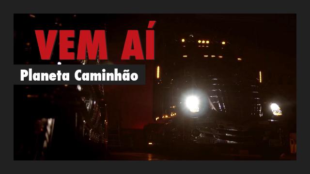 Teaser 01  Planeta Caminhão